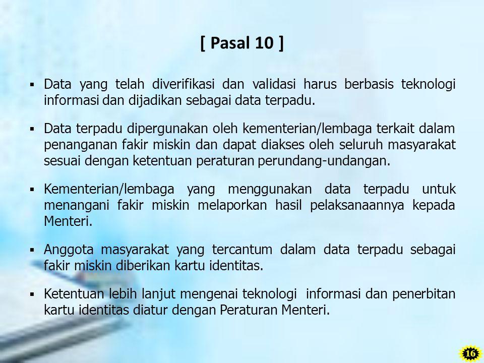 [ Pasal 10 ] Data yang telah diverifikasi dan validasi harus berbasis teknologi informasi dan dijadikan sebagai data terpadu.